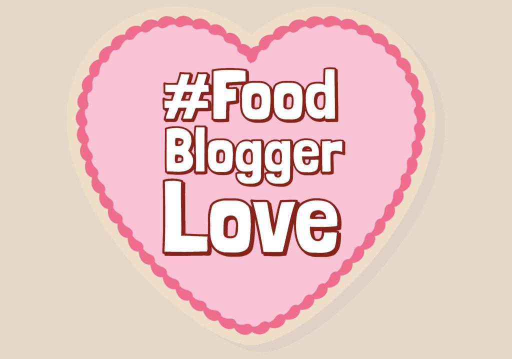 #FoodBloggerLove